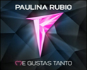 Me-gustas-tanto-Paulina-Rubio-vallasonido.com