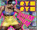 Rye-Rye-Boom-Boom